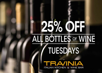 25% off all bottles of wine on Tuesdays at Travinia